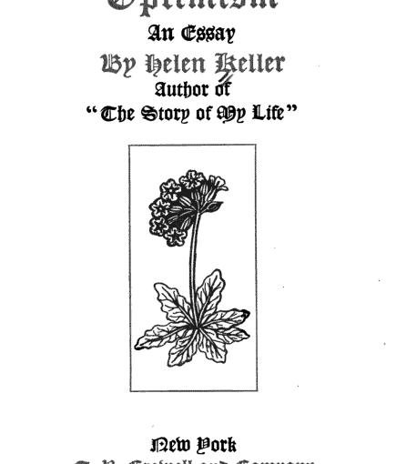 optimism an essay by helen keller don phin esq  optimism an essay by helen keller 1903