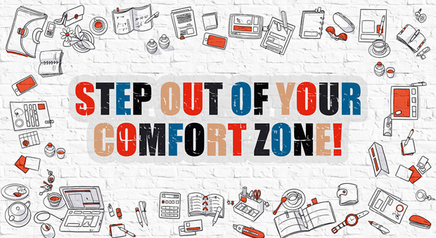 What Will You Do to Step Out of Your Comfort Zone?
